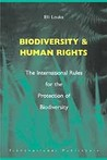 Biodiversity and Human Rights: The International Rules for the Protection of Biodiversity