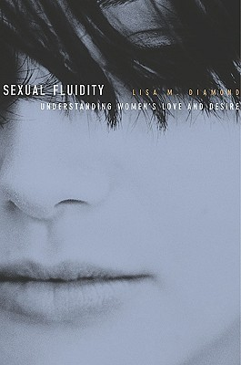 Ebook Sexual Fluidity: Understanding Women's Love and Desire by Lisa Diamond DOC!