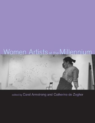 Women Artists at the Millennium by Carol Armstrong