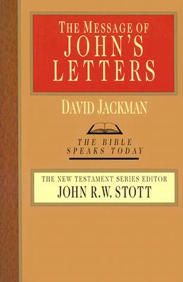 The Message of Johns Letters(The Bible Speaks Today: New Testament) (ePUB)