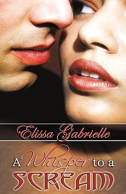 A Whisper to a Scream by Elissa Gabrielle