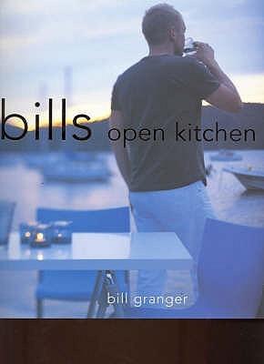 Bill's Open Kitchen by Bill  Granger