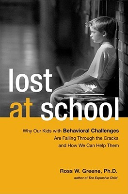 Dr Ross Greene Educating Kids Who Have >> Lost At School Why Our Kids With Behavioral Challenges Are Falling
