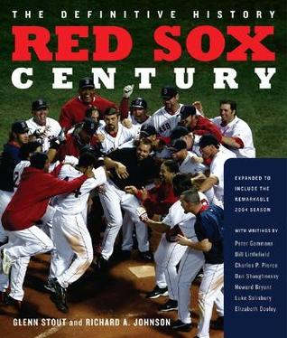 red-sox-century-the-definitive-history-of-baseball-s-most-storied-franchise