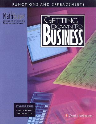 MathScape: Seeing and Thinking Mathematically, Grade 7, Getting Down to Business, Student Guide