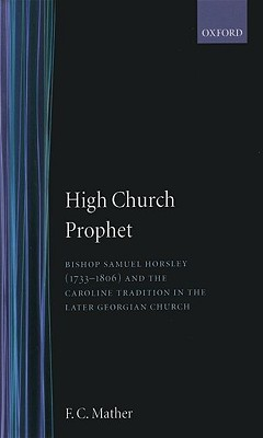 high-church-prophet-bishop-samuel-horsley-1733-1806-and-the-caroline-tradition-in-the-later-georgian-church