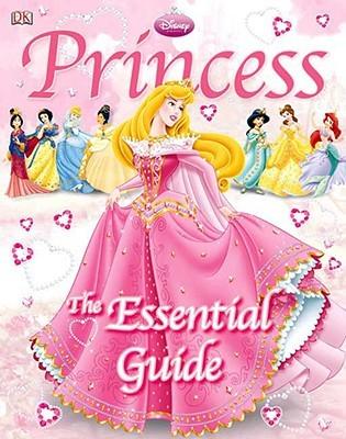Disney Princess: The Essential Guide