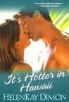 It's Hotter In Hawaii (Men of Hawaii #2)