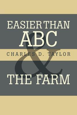 Easier Than ABC and the Farm