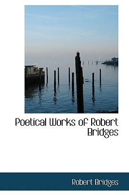 Poetical Works of Robert Bridges