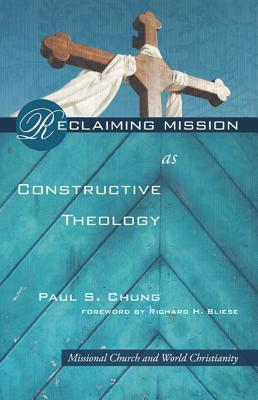 reclaiming-mission-as-constructive-theology-missional-church-and-world-christanity