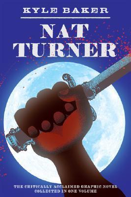 Nat Turner by Kyle Baker