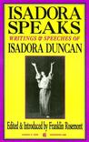 Isadora Speaks: Writings and Speeches of Isadora Duncan