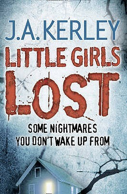 Little Girls Lost by J.A. Kerley