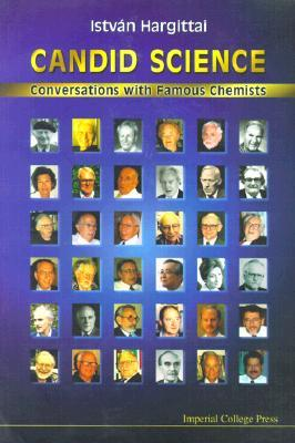 Candid Science: Conversations with Famous Chemists