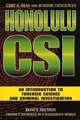 Honolulu CSI: An Introduction to Forensic Science and Criminal Investigation