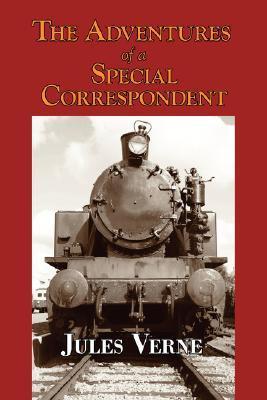 Claudius Bombarnac: The Adventures of a Special Correspondent (Extraordinary Voyages, #38)