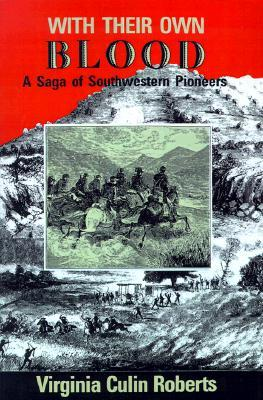 With Their Own Blood: A Saga of Southwestern Pioneers