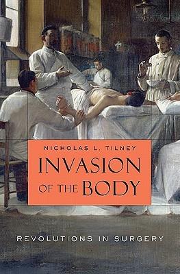 Invasion of the Body by Nicholas L. Tilney