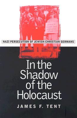 In the Shadow of the Holocaust: Nazi Persecution of Jewish-Christian Germans