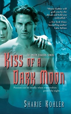 Kiss of a Dark Moon by Sharie Kohler