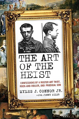The Art of the Heist by Myles J. Connor