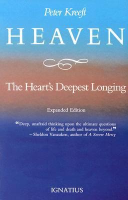 Ebook Heaven, the Heart's Deepest Longing by Peter Kreeft TXT!