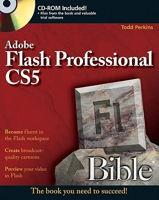 Flash Professional CS5 Bible [With CDROM] by Todd Perkins