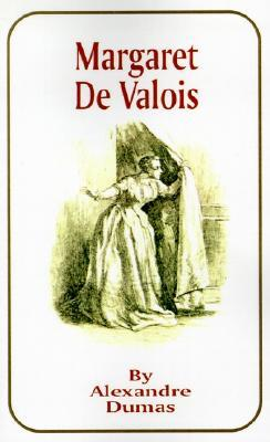 Margaret de Valois by Alexandre Dumas