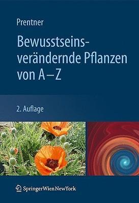 Bewusstseinsverandernde Pflanzen Von a - Z
