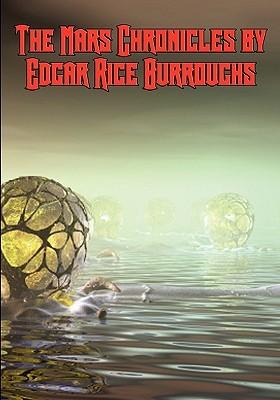 The Mars Chronicles (Barsoom, #1-5)