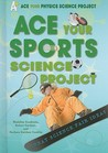 Ace Your Sports Science Project: Great Science Fair Ideas