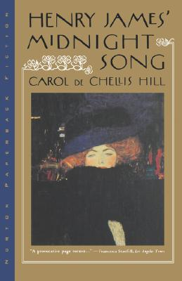 Henry James' Midnight Song by Carol de Chellis Hill