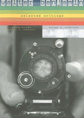 Walter Benjamin: Selected Writings, 4: 1938-1940