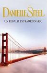 Un regalo extraordinario by Danielle Steel