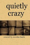 Quietly Crazy by Monika Basile