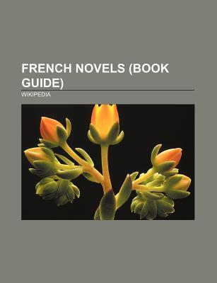French Novels (Book Guide): Twenty Thousand Leagues Under the Sea, Story of O, in Search of Lost Time, the Little Prince, Manon Lescaut