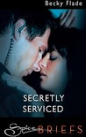 Secretly Serviced