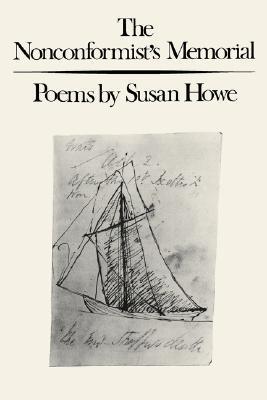 The Nonconformist's Memorial by Susan Howe