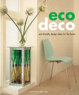Eco Deco: Eco Friendly Design Ideas For The Home