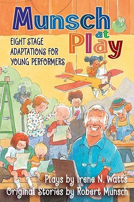 Munsch at Play by Irene N. Watts
