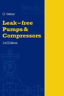 Leak-Free Pumps and Compressors Handbook