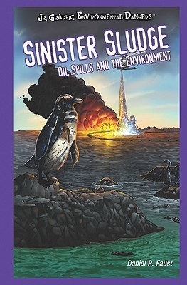 Sinister Sludge: Oil Spills and the Environment
