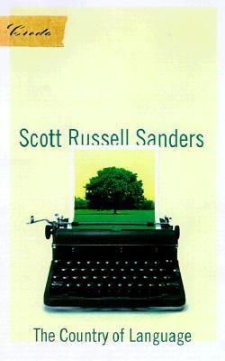 The Country of Language by Scott Russell Sanders