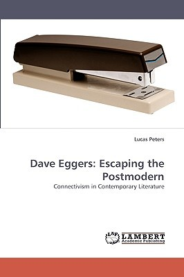 Dave Eggers: Escaping the Postmodern