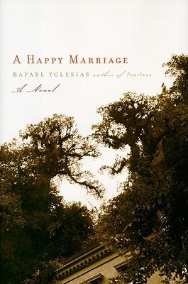 A Happy Marriage by Rafael Yglesias