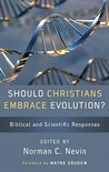 Should Christians Embrace Evolution: Biblical & Scientific Responses
