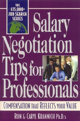 Salary Negotiation Tips For Professionals: Compensation That Reflects Your Value por Ronald L. Krannich EPUB PDF