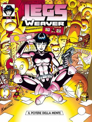 Legs Weaver n. 8: Il potere della mente