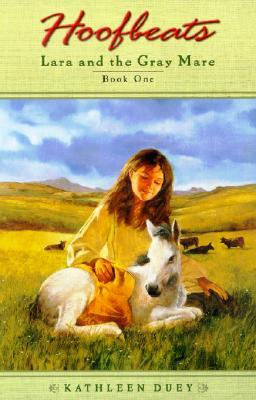 Lara and the Gray Mare by Kathleen Duey